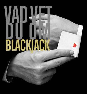 Vad vet du om casino och blackjack?